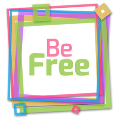 Be Free Colorful Frame