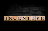 Word INCENTIVE isolated on black background poster