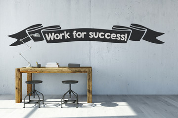 Work for success!