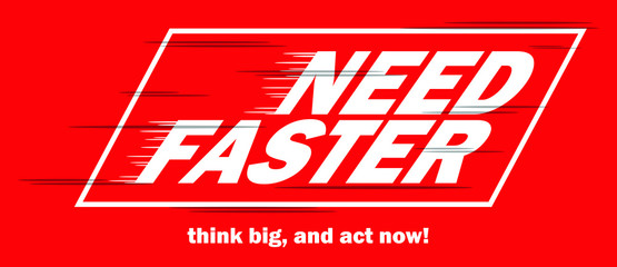 Need Faster
