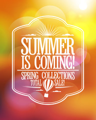 Summer is coming, spring collections total sale design.