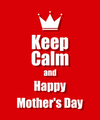Text on a red background keep calm Happy Mothers Day