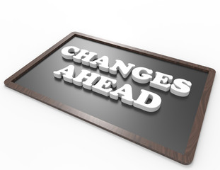 """""""Changes Ahead""""on blackboard"""