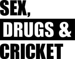 Sex Drugs Cricket