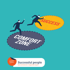 Businessmen running out of the comfort zone to success zone