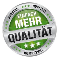 Einfach mehr Qualität - Service, Qualität, Kompetenz