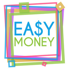 Easy Money Colorful Frame