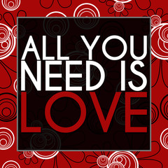 All You Need Is Love Red Black Floral