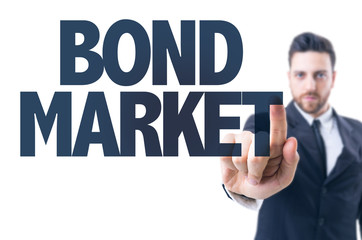 Business man pointing the text: Bond Market