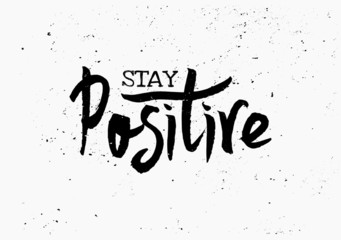 Stay Positive Hand Lettered Design