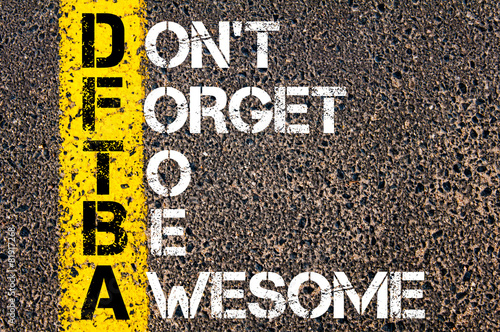 Poster Chat Acronym DFTBA as Don't Forget To Be Awesome