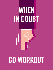 Words WHEN IN DOUBT GO WORKOUT