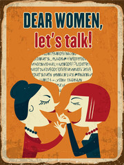 "Retro metal sign ""Dear women, let's talk"""
