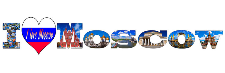 I love Moscow - a collage of famous tourist attractions