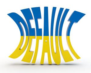 3d inscription a default in Ukraine