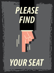 Words PLEASE FIND YOUR SEAT