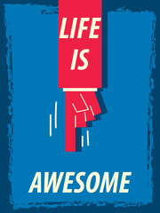 Words LIFE IS AWESOME
