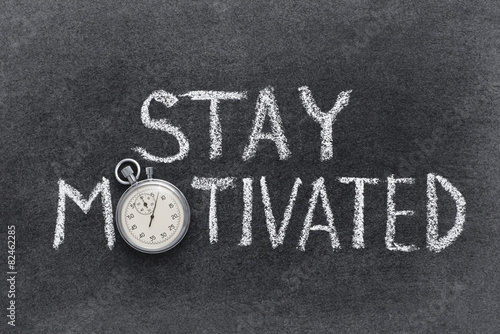 stay motivated Poster