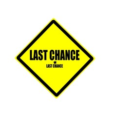 Last chance black stamp text on yellow background