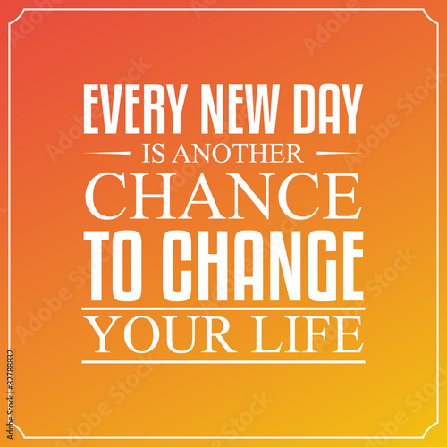 Every new day, is another chance to change your life. Quotes Typ Poster