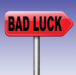 bad luck misfortune