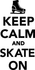 Keep Calm and Skate on