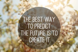 motivational quote to create future on nature abstract backgroun