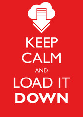 Poster Illustration Graphic Vector Keep Calm And Load It Down
