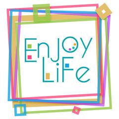 Enjoy Life Colorful Frame