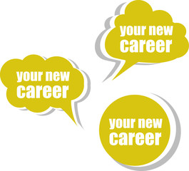 your new career. Set of stickers, labels, tags. vector