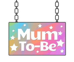 Mum To Be Colorful Signboard