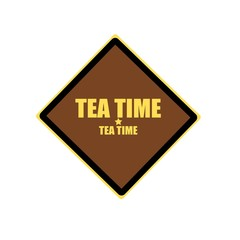 Tea time yellow stamp text on brown background