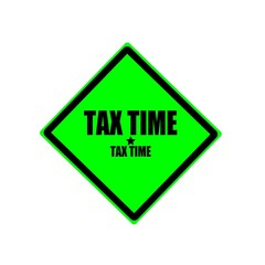 Tax time black stamp text on green background
