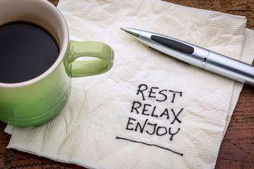rest, relax, enjoy on napkin