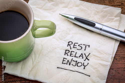 rest, relax, enjoy on napkin - 83615847