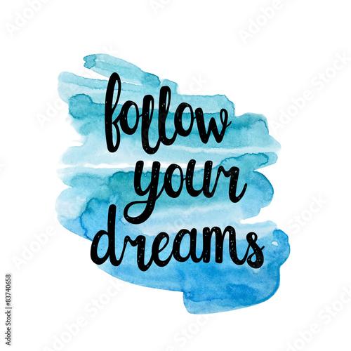 Fototapeta Follow your dreams, hand writting inspiration quote.