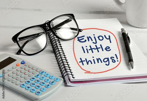 Enjoy the little things word © deeaf