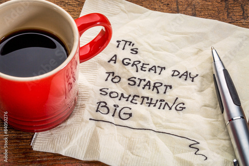 It is a great day to start something big Poster