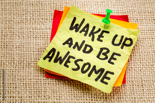wake up and be awesome note Poster