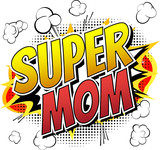 Fototapety Super mom - Comic book style word isolated on white background.