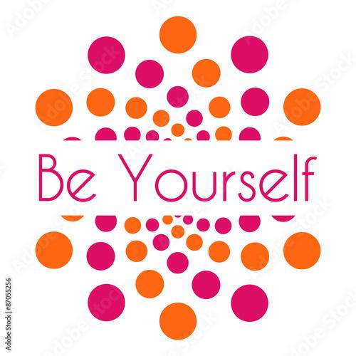 Fototapeta Be Yourself Pink Orange Dots Circular
