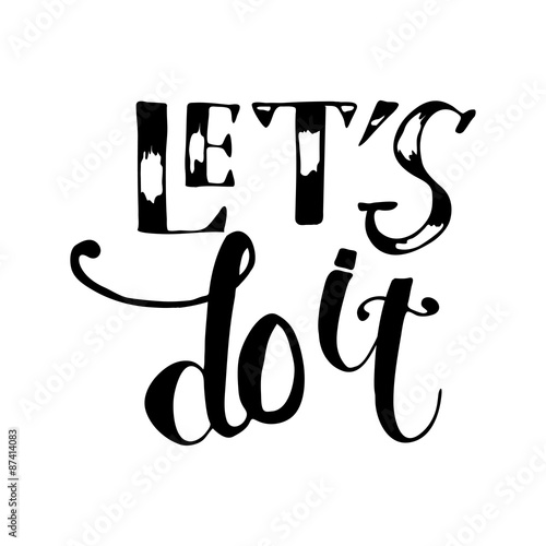 Let's do it. Unique hand drawn calligraphy lettering. плакат