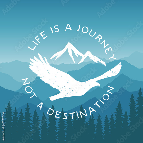 Fotobehang Purper hand drawn typography poster with flying eagle and mountains. life is a journey, not a destination. artwork for hipster wear. vector Inspirational illustration on mountain background