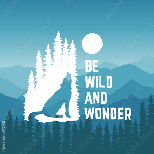 Fotobehang Purper hand drawn typography poster with howling wolf, pine trees and moon. be wild and wonder. artwork for hipster wear. vector Inspirational illustration on mountain background