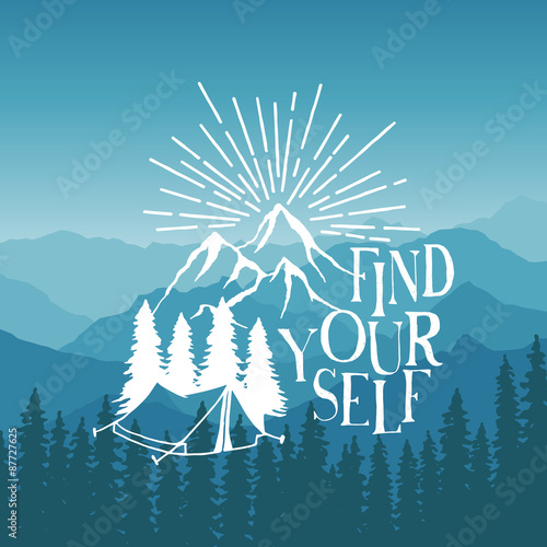 Fotobehang Purper hand drawn typography poster with tent, pine trees and mountains. find yourself. artwork for hipster wear. vector Inspirational illustration on mountain background