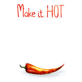 Chili pepper vector watercolor illustration. Spicy food illustration. Phrases about love. Make it hot.