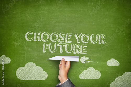 Choose your future concept on blackboard Poster