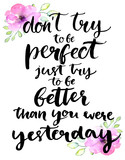 Fototapety Don't try to be perfect, just try to be better than you were