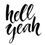 Fototapety Hell yeah - inspirational quote, typography art with brush