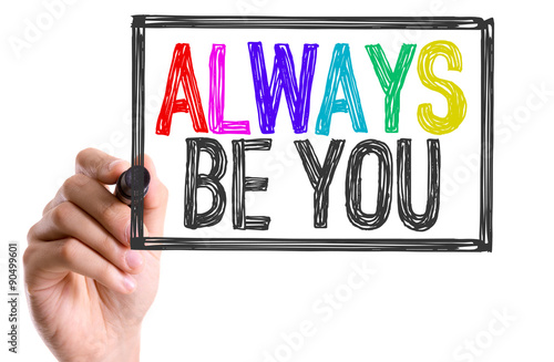 Hand with marker writing the word Always Be You Poster